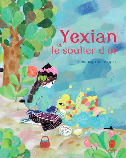 Couverture du livre Yexian et le soulier d'or de Chun-Liang Yeh et Wang Yi
