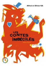 Contes imbéciles, couverture, L'Édune, 2008
