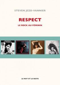 Couverture de Respect, le rock au féminin, Steven Jezo-Vannier, Le Mot et le Reste.
