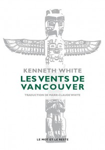 Couverture de Les vents de Vancouver, Kenneth White, Le Mot et le Reste.