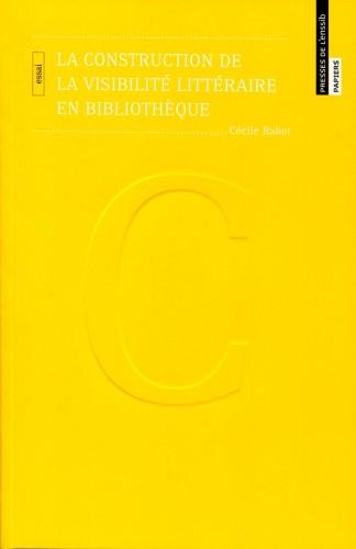 """Couverture de """"La construction de la visibilité littéraire"""" de Cécile Rabot - Presses de l'ENSSIB."""