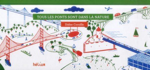 Couverture de Tous les ponts sont dans la nature, Didier CORNILLE, Hélium, 2014.