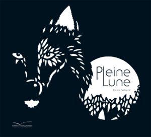 Couverture de Pleine Lune, Antoine Guilloppé, Gautier Languereau, 2010.