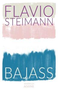"Couverture Bajass, Flavio Steimann, Agone, coll. ""Infidèles"", 2017."