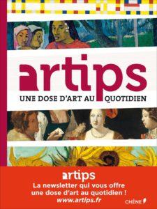 Couverture d'Artips, une dose d'art au quotidien, Coline Debayle, Jean Perret, Gérard Marié, Éditions du Chêne, 2014.