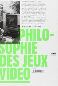 Couverture de Philosophie des jeux vidéo, Mathieu Triclot, Zones, 2011.