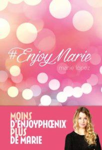 Couverture du livre #Enjoymarie de Marie Lopez alias EnjoyPhoenix chez Anne Carrière
